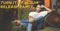 """Josh Thompson Exclusive Release Party Video for his New Album """"Turn it Up"""""""