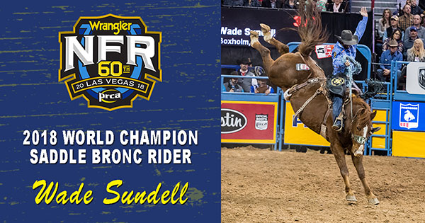Saddle Bronc Riding 2018 World Champion Wade Sundell News