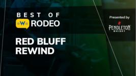 Best of Rodeo: 2019 Red Bluff Round-Up Rewind